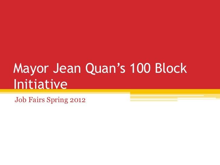 Mayor Jean Quan's 100 BlockInitiativeJob Fairs Spring 2012