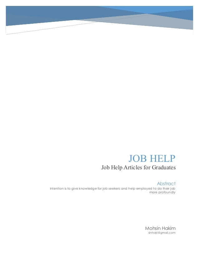 JOB HELP Job Help Articles For Graduates Mohsin Hakim Sinhaki@gmail.com  Abstract Intention ...