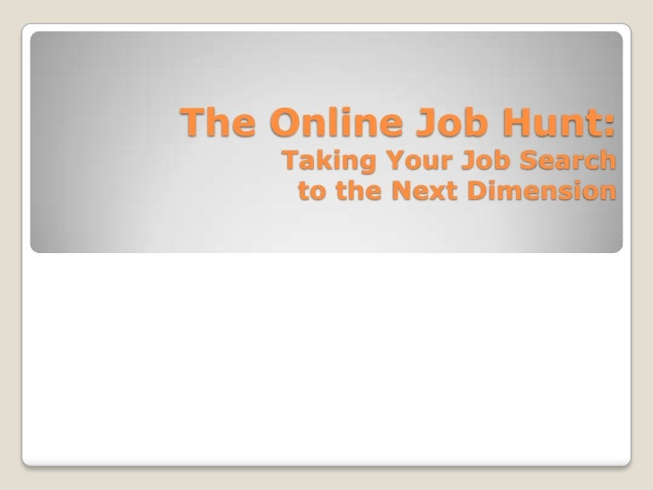 The Online Job Hunt:Taking Your Job Search to the Next Dimension<br />