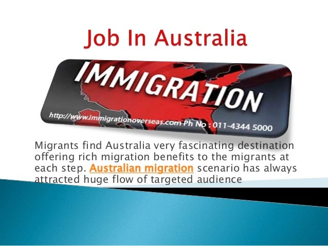Migrants find Australia very fascinating destination offering rich migration benefits to the migrants at each step. Austra...