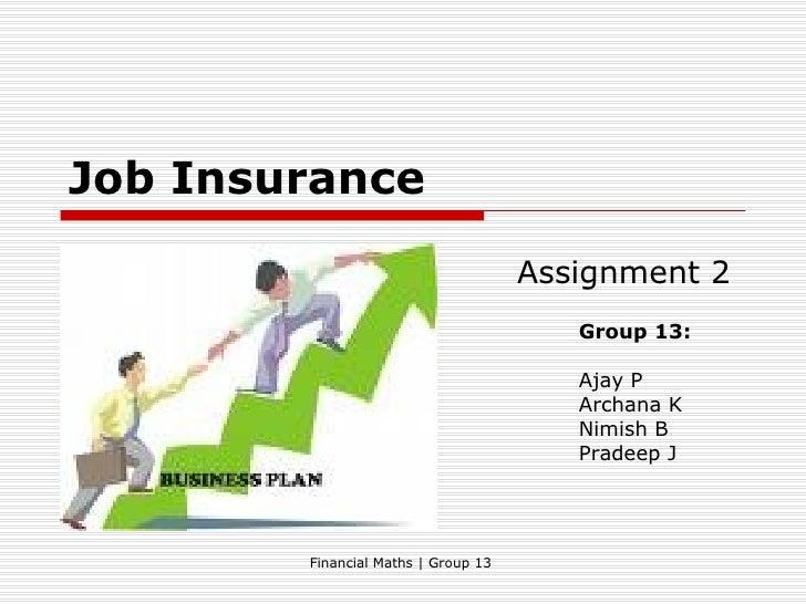 Job Insurance                                      Assignment 2                                         Group 13:         ...