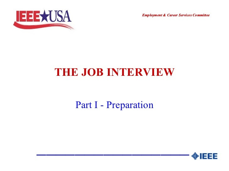 THE JOB INTERVIEW Part I - Preparation
