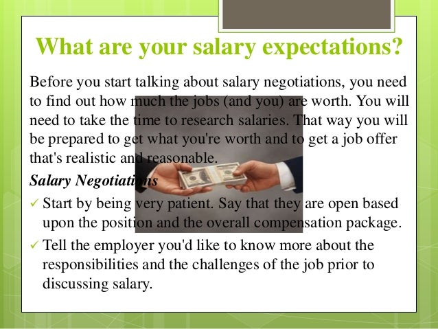 what are your salary expectations - What Are Your Expectations For The Job What Is Your Expected Salary