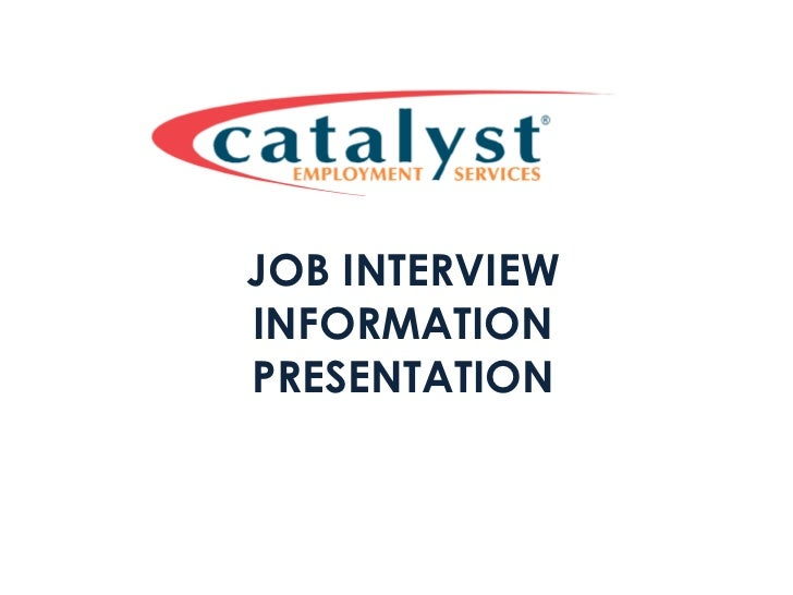 JOB INTERVIEW INFORMATION PRESENTATION