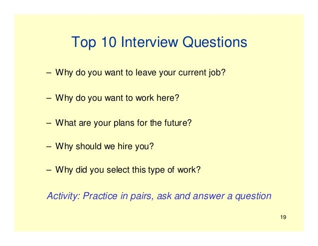 19. 19 Top 10 Interview Questions U2013 Why Do You Want To Leave Your Current  Job?