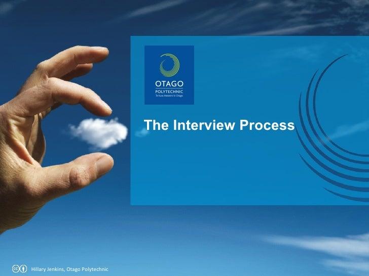 The Interview Process Hillary Jenkins, Otago Polytechnic