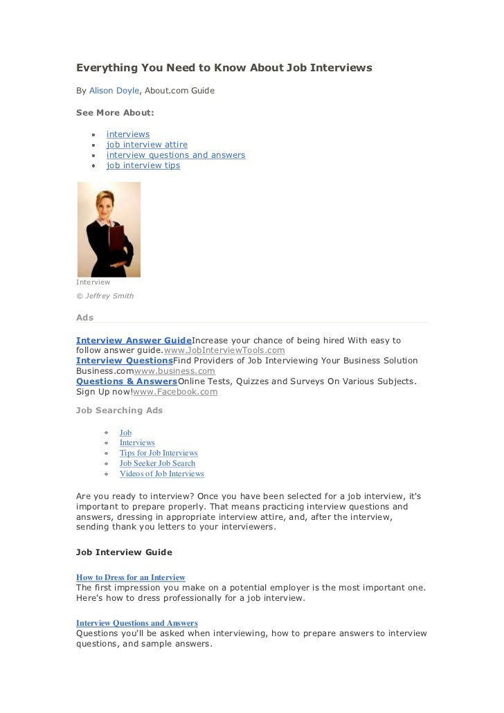 Everything You Need to Know About Job InterviewsBy Alison Doyle, About.com GuideSee More About:        interviews        j...