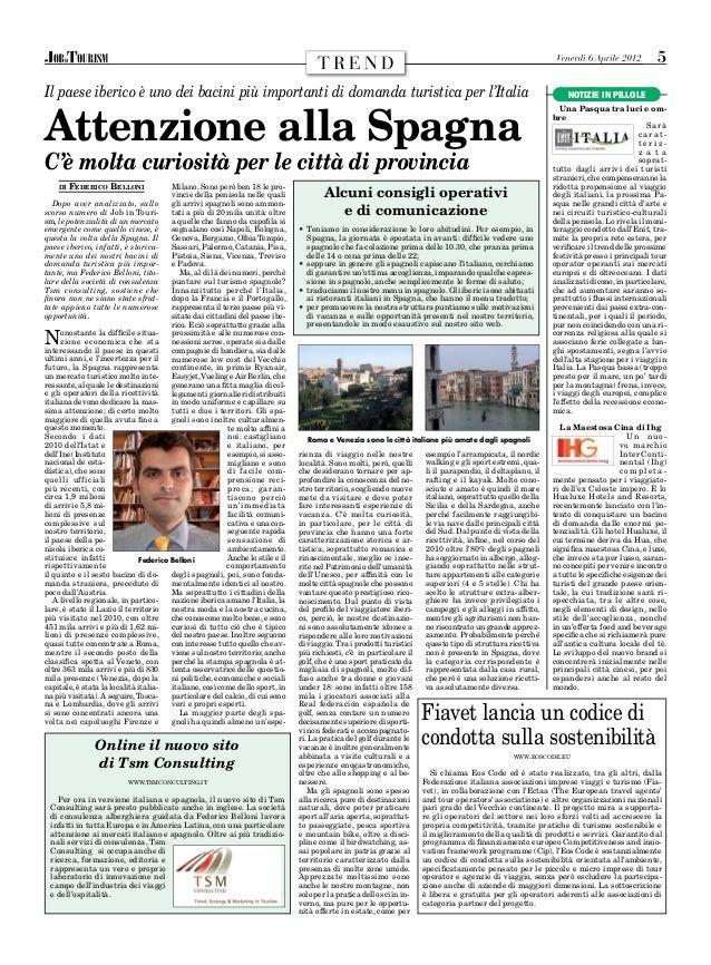 Venerdì 6 Aprile 2012  TREND Il paese iberico è uno dei bacini più importanti di domanda turistica per l'Italia  Attenzion...