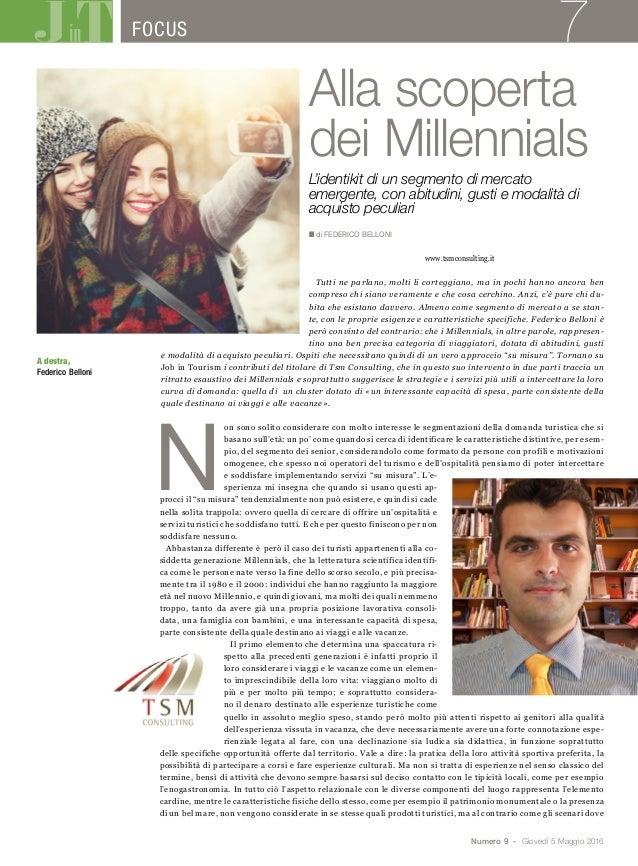 Numero 9 - Giovedì 5 Maggio 2016 7 Alla scoperta dei Millennials L'identikit di un segmento di mercato emergente, con abit...