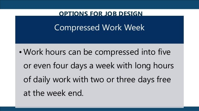 Job Job Design And Alternative Work Schedule Reported By Kurt B Cat