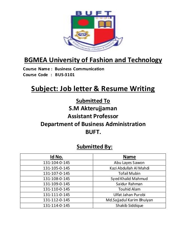Job Letter U0026 Resume Writing. BGMEA University Of Fashion And Technology  Course Name : Business Communication Course Code : BUS  ...  Resume Writing Business