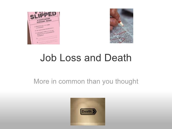 Job Loss and Death More in common than you thought