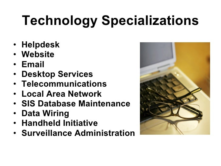 Technology Specializations <ul><li>Helpdesk </li></ul><ul><li>Website </li></ul><ul><li>Email  </li></ul><ul><li>Desktop S...