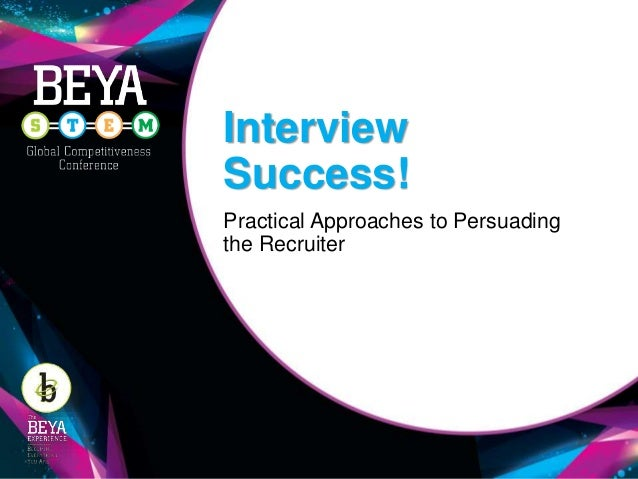 Interview Success! Practical Approaches to Persuading the Recruiter