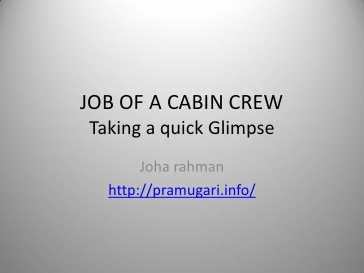 JOB OF A CABIN CREW Taking a quick Glimpse Joha rahman http://pramugari.info/