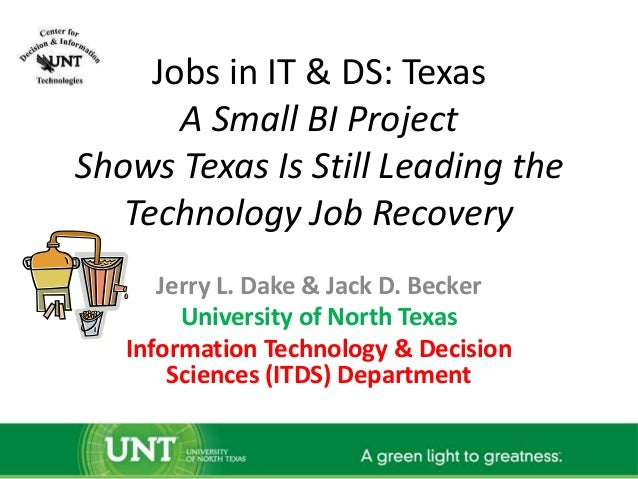 Jobs in IT & DS: Texas       A Small BI ProjectShows Texas Is Still Leading the   Technology Job Recovery      Jerry L. Da...
