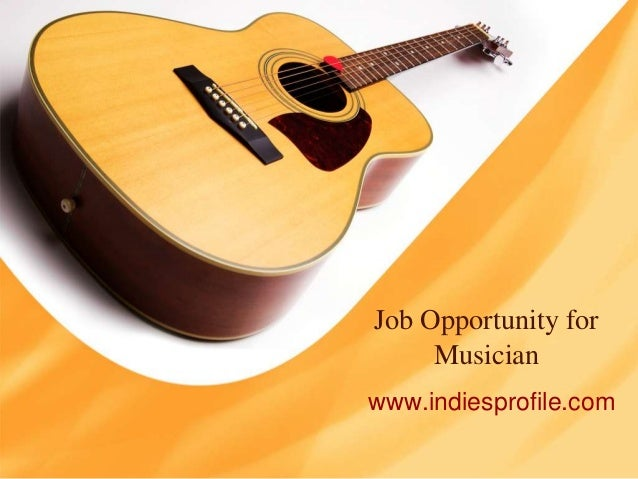 Job Opportunity for Musician www.indiesprofile.com
