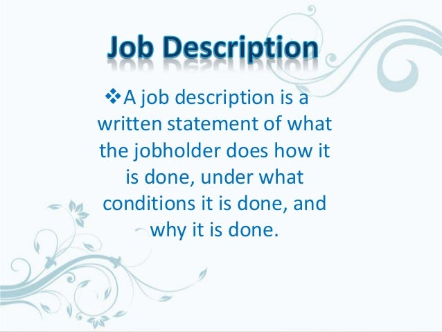 job organization information Necessary job analysis interview and compile the information on the job analysis form d basic considerations in job analysis organization the information contained in the job description must be organized and presented in a logical sequence.