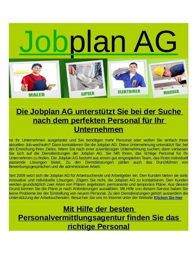 Jobplan AG Die Jobplan AG unterstützt Sie bei der Suche nach dem perfekten Personal für Ihr Unternehmen Ist Ihr Unternehme...