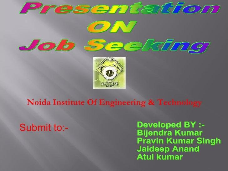 Developed BY :- Bijendra Kumar  Pravin Kumar Singh Jaideep Anand Atul kumar Submit to:- Noida Institute Of Engineering & T...