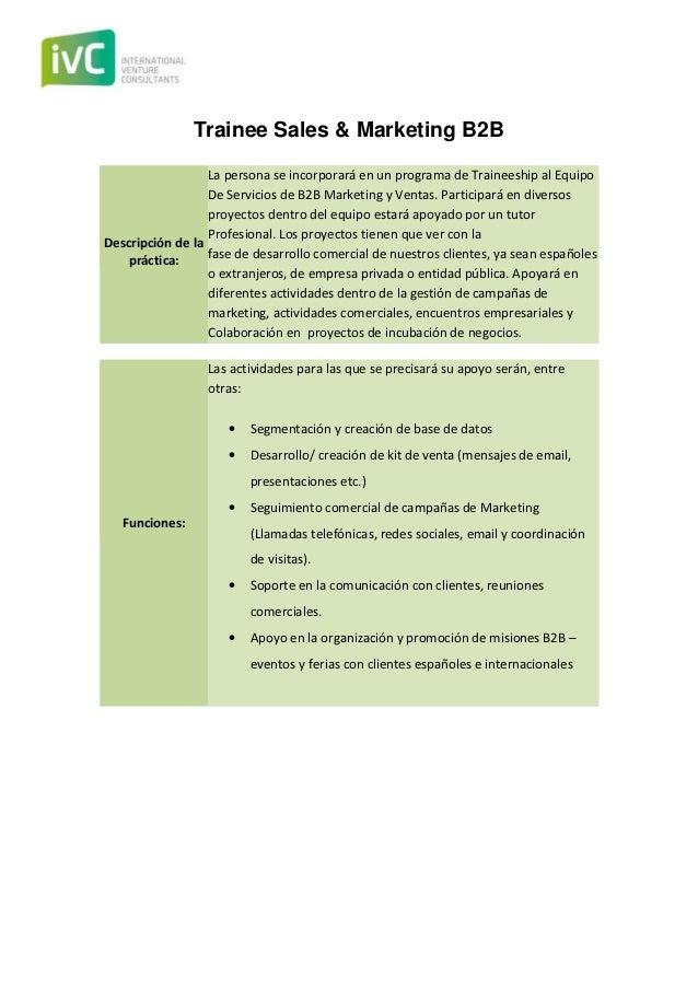 Trainee Sales & Marketing B2B Descripción de la práctica: La persona se incorporará en un programa de Traineeship al Equip...