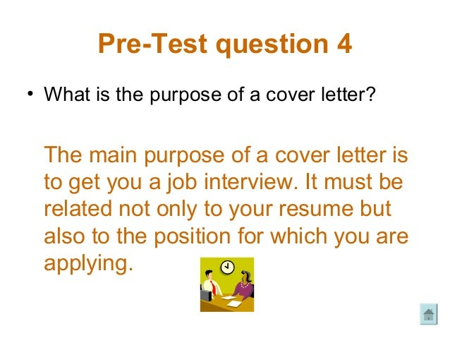 interview 6 pre test question 4 what is the purpose of a cover letter - What Is The Purpose Of A Cover Letter