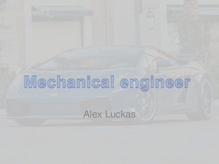 Alex Luckas<br />Mechanical engineer <br />