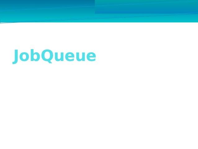 JobQueue An Overview