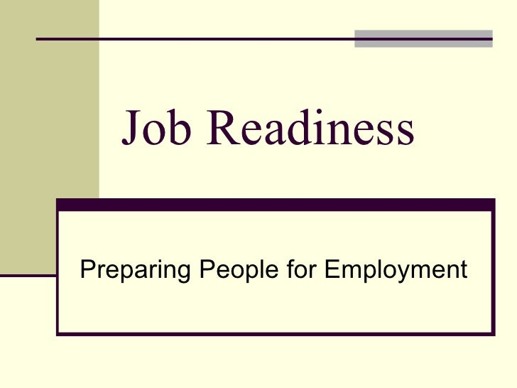 Job Readiness Preparing People for Employment