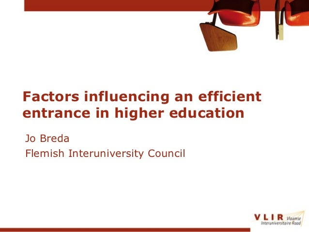 Factors influencing an efficiententrance in higher educationJo BredaFlemish Interuniversity Council