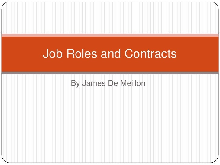 Job Roles and Contracts    By James De Meillon