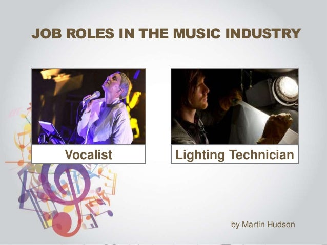 roles in the music industry essay View and download music industry essays examples also discover topics, titles, outlines, thesis statements, and conclusions for your music industry essay.