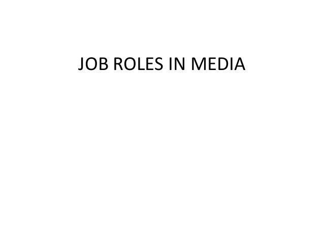 JOB ROLES IN MEDIA