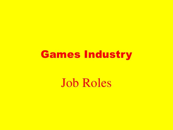 Games Industry<br />Job Roles<br />