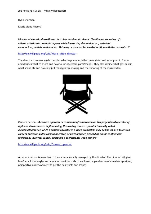 Job Roles REVISTIED – Music Video Report Ryan Sharman Music Video Report Director – 'A music video director is a director ...