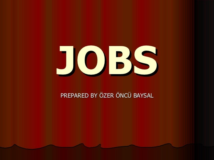 JOBS PREPARED BY ÖZER ÖNCÜ BAYSAL