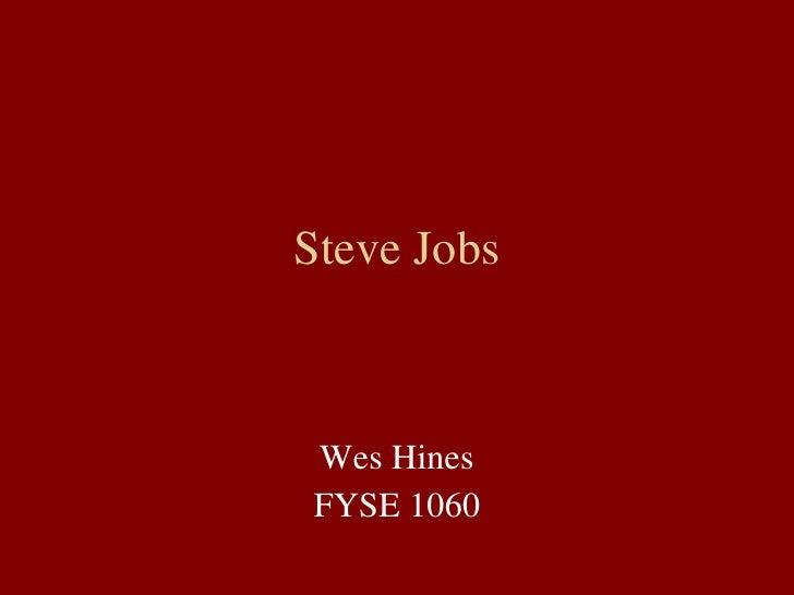 Steve Jobs Wes Hines FYSE 1060