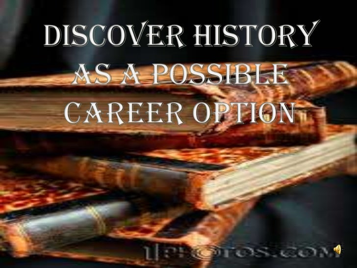 HISTORY is thediscovery, collection, organization, and presentation ofinformation about past events.Scholars who write ab...