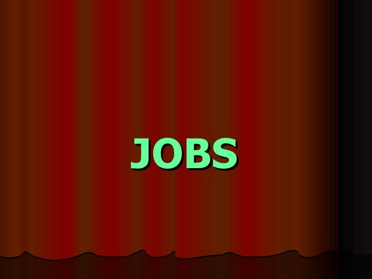 <ul><li>JOBS </li></ul>