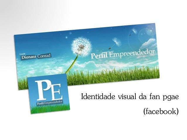 Identidade visual da fan pgae (facebook)