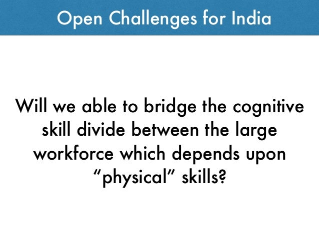 """Will we able to bridge the cognitive skill divide between the large workforce which depends upon """"physical"""" skills? Open C..."""