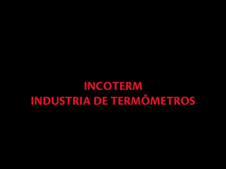 INCOTERM INDUSTRIA DE TERMÔMETROS