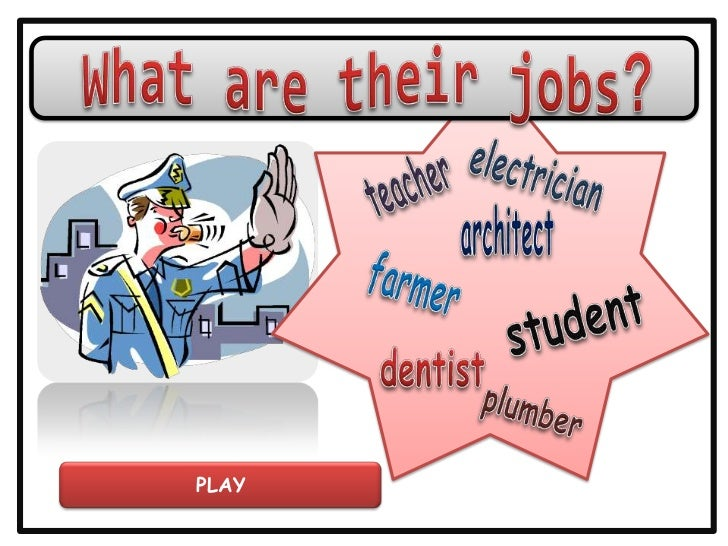 What are theirjobs?<br />electrician<br />teacher<br />architect<br />farmer<br />student<br />dentist<br />plumber<br />P...