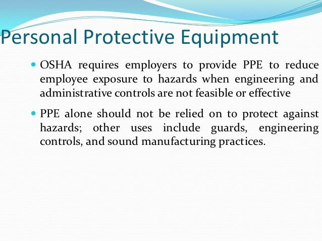 protective equipment is to reduce employee exposure to hazards essay Read this essay on occupational health and safety to reduce exposure to hazards adopt to ensure the safety of employees as well as the protection from.