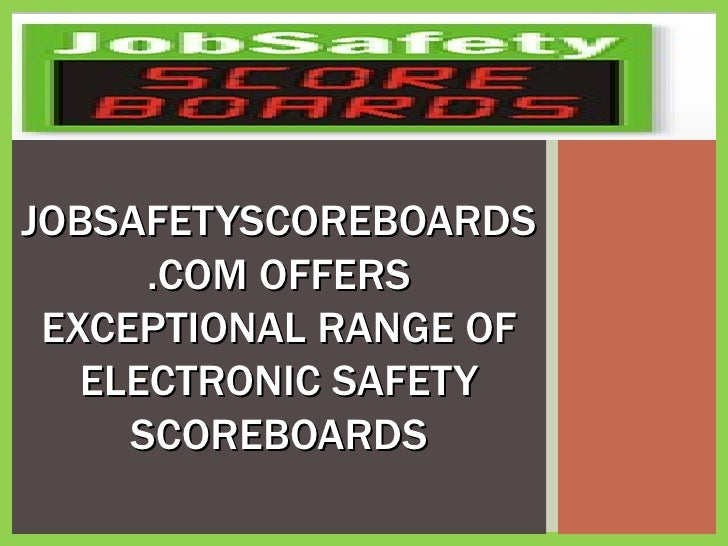JOBSAFETYSCOREBOARDS.COM OFFERS EXCEPTIONAL RANGE OF ELECTRONIC SAFETY SCOREBOARDS