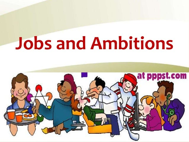 Jobs and Ambitions