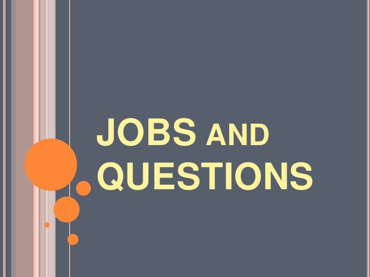JOBS and QUESTIONS<br />