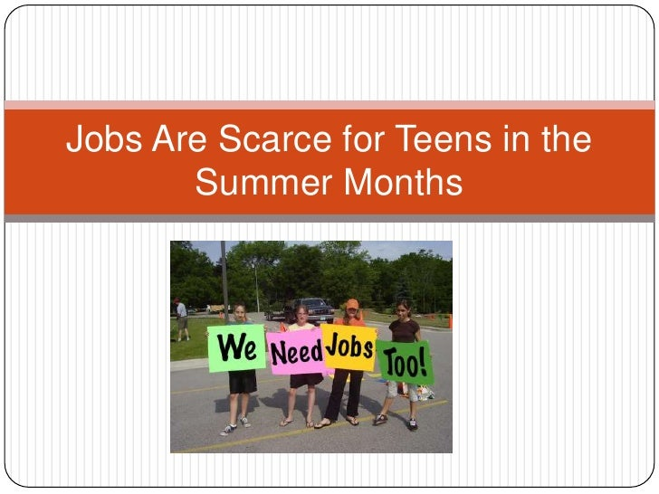 Jobs Are Scarce for Teens in the       Summer Months