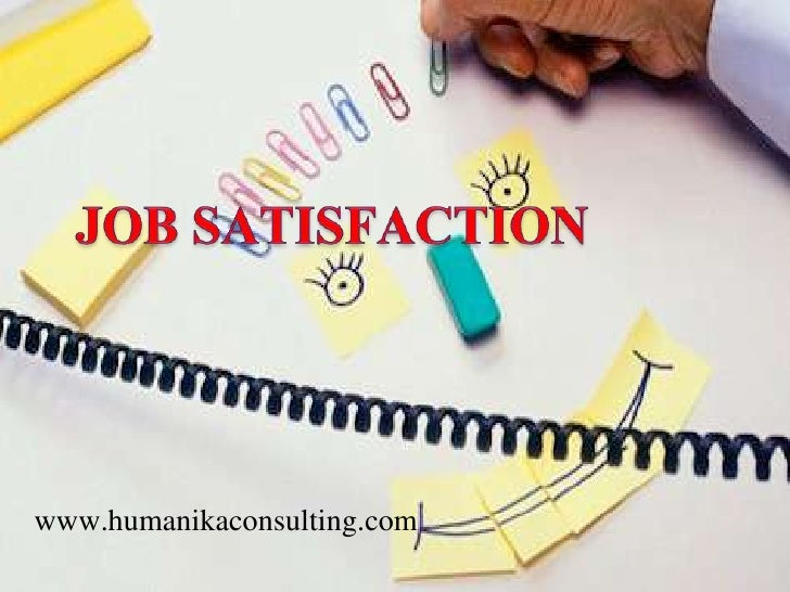 JOB SATISFACTION<br />www.humanikaconsulting.com<br />
