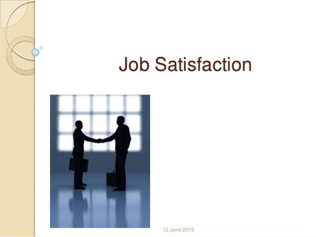 Job Satisfaction12 June 2013
